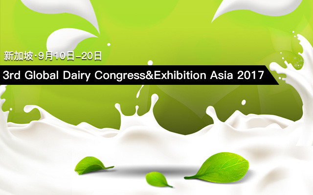 3rd Global Dairy Congress&Exhibition Asia 2017